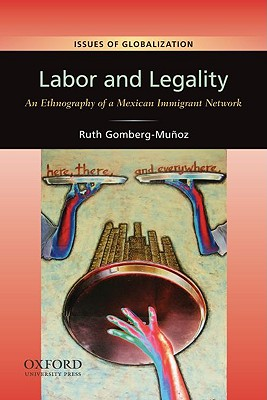 Labor and Legality By Gomberg-munoz, Ruth