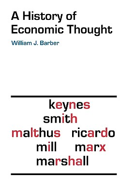 A History of Economic Thought By Barber, William J.
